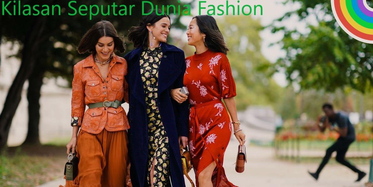 Kilasan Seputar Dunia Fashion