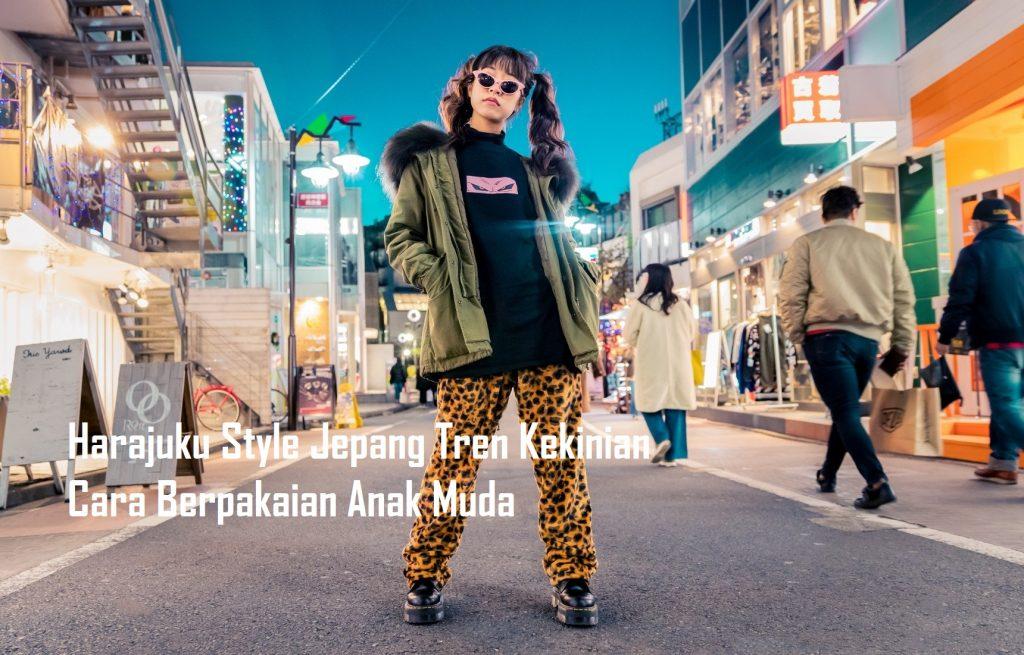 Harajuku Style Jepang Tren Kekinian Cara Berpakaian Anak Muda