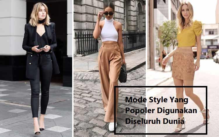 Mode Style Yang Popoler Digunakan Diseluruh Dunia