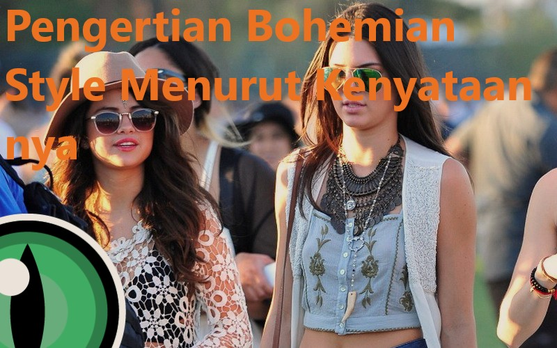 Pengertian Bohemian Style Menurut Kenyataan nya