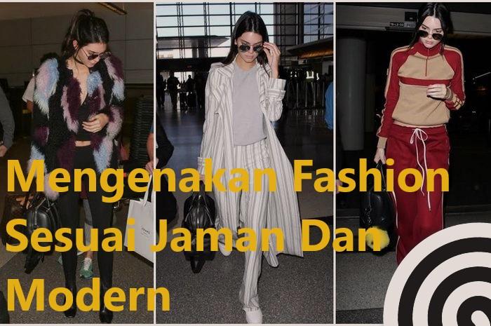 Mengenakan Fashion Sesuai Jaman Dan Modern